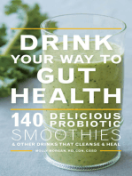 Drink Your Way to Gut Health: 140 Delicious Probiotic Smoothies & Other Drinks that Cleanse & Heal
