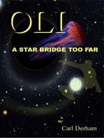 Oli, a Star Bridge Too Far