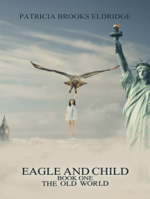 Eagle and Child: Book One: The Old World