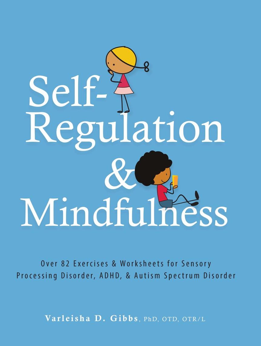 Self-Regulation and Mindfulness by Varleisha Gibbs by Varleisha ...