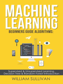 Machine Learning For Beginners Guide Algorithms: Supervised & Unsupervsied Learning. Decision Tree & Random Forest Introduction