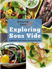 Amazing Food Made Easy: Exploring Sous Vide