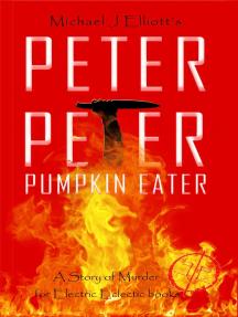 Peter, Peter, Pumpkin Eater- An Electric Eclectic Book.