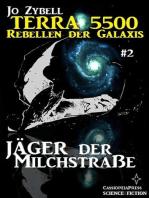Terra 5500 #2 - Jäger der Milchstraße
