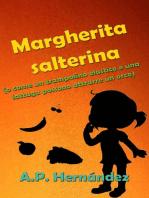 Margherita salterina (o come un trampolino elastico e una lattuga possono attrarre un orco)