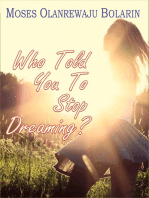 Who Told You to Stop Dreaming?