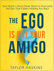 Your Ego is Not Your Amigo: Your Quick + Dirty Cheat Sheet to Overcome the Ego That's Been Holding You Back