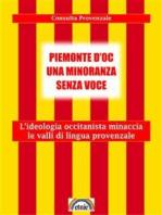 Piemonte d'oc una minoranza senza voce: L'ideologia occitanista minaccia le valli di lingua provenzale