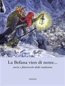 La Befana vien di notte... storia e filastrocche della tradizione