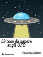 59 cose da sapere sugli UFO