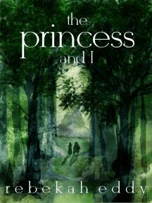 The Princess and I