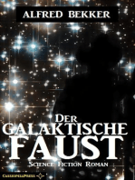 Alfred Bekker Science Fiction - Der galaktische Faust