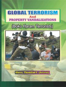 Global Terrorism & Property Vandalization (Boko Haram Terrorists)
