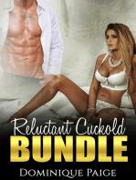 Reluctant Cuckold Bundle