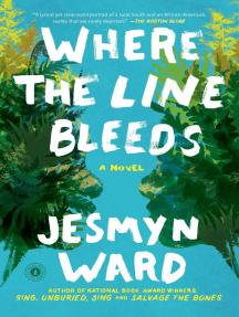 Where the Line Bleeds: A Novel