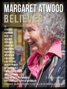Margaret Atwood Believes - Margaret Atwood Quotes And Believes: Discover an author full of activities and ideas