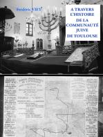 A TRAVERS L'HISTOIRE DE LA COMMUNAUTE JUIVE DE TOULOUSE