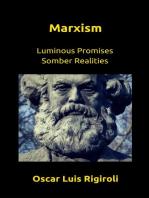 Marxism- Luminous Promises Somber Realities