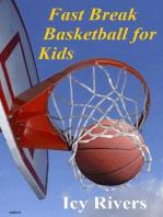 Fast Break Basketball for Kids