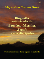 Biografía Autorizada de Jesús, María, José y sus discípulos