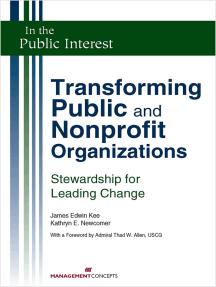 Transforming Public and Nonprofit Organizations: Stewardship for Leading Change