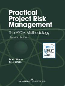 Practical Project Risk Management: The ATOM Methodology