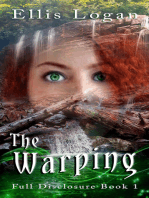 The Warping: Full Disclosure Book One