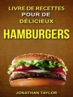 Livre de recettes pour de délicieux hamburgers (Burger Recettes)