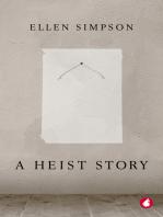 A Heist Story