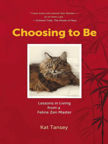 Choosing to Be: Lessons in Living from a Feline Zen Master