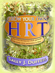 Grow Your Own HRT: Sprout hormone-rich greens in only two minutes a day