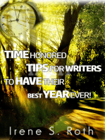 Time Honored Tips For Writers To Have Their Best Year Ever!
