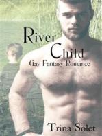 River Child (Gay Fantasy Romance)