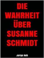 Die Wahrheit über Susanne Schmidt