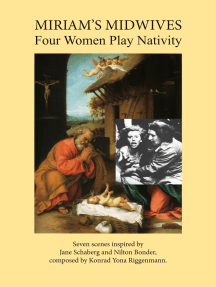 Miriam's Midwives: Four Women Play Nativity. Six scenes inspired by Jane Schaberg and Nilton Bonder, composed by Konrad Yona Riggenmann.