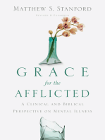 Grace for the Afflicted: A Clinical and Biblical Perspective on Mental Illness