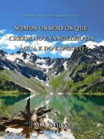 Sermões No Evangelho De Lucas (V) - Somos Os Servos Que Creem No Evangelho Da Água E Do Espírito