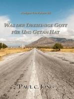 Predigten über Epheser (II) - Was Der Dreieinige Gott Für Uns Getan Hat