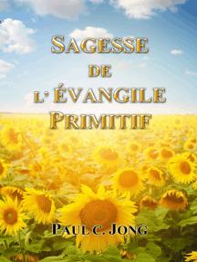Sagesse De L'évangile Primitif