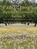 The First Epistle of John (I) - Paul C. Jong's Spiritual Growth Series 3: