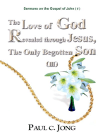 Sermons on the Gospel of John(V) - The Love of God Revealed through Jesus,The Only Begotten Son (III)