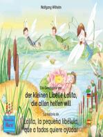 Die Geschichte von der kleinen Libelle Lolita, die allen helfen will. Deutsch-Spanisch. / La historia de Lolita, la pequeña libélula, que a todos quiere ayudar. Aleman-Español.