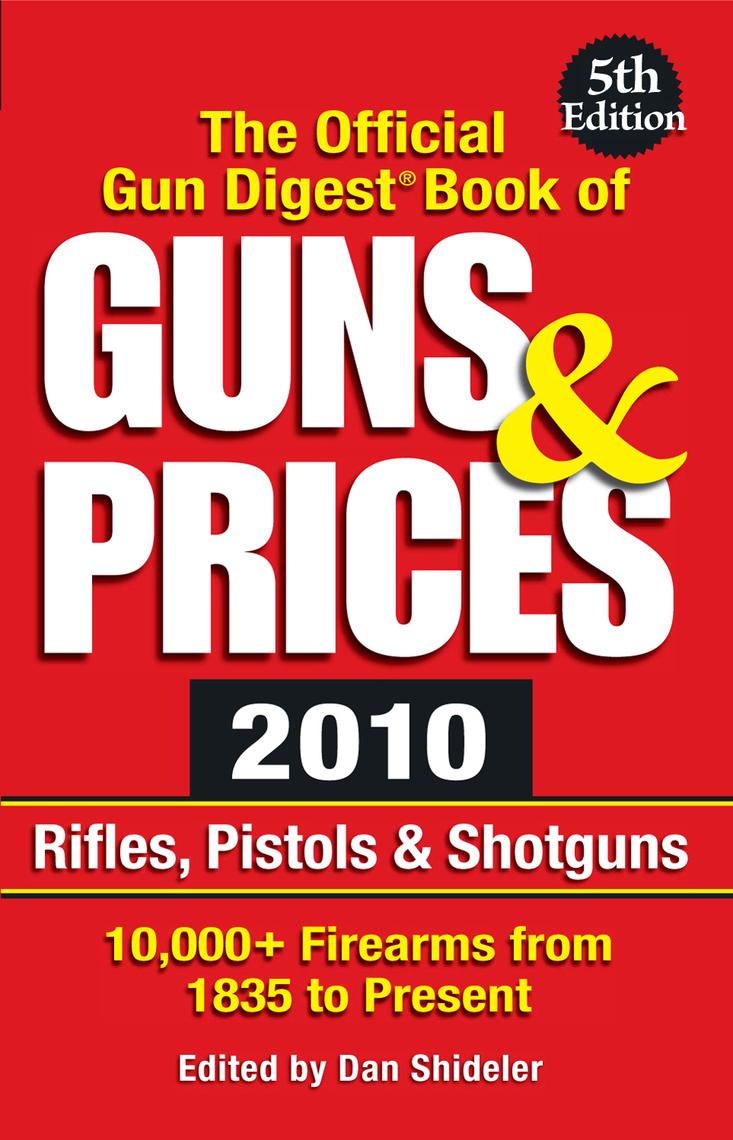 The Official Gun Digest Book of Guns & Prices 2010 - Read Online