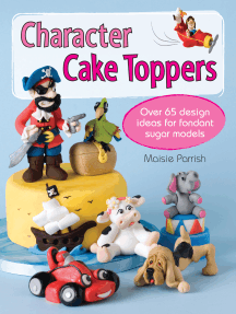 Character Cake Toppers: Over 65 designs for sugar fondant models