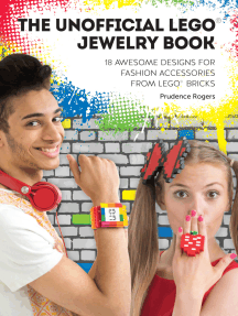 The Unofficial LEGO® Jewelry Book: 18 awesome designs for fashion accessories from LEGO® bricks
