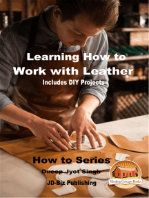 Learning How to Work with Leather: Includes DIY Projects
