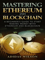 Mastering Ethereum And Blockchain - A Beginner's Guide To Start Making Money With Ethereum And Blockchain