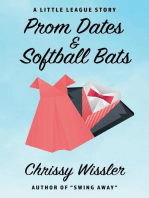 Prom Dates & Softball Bats