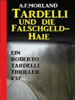Tardelli und die Falschgeld-Haie