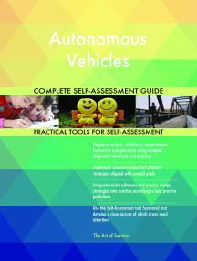 Autonomous Vehicles Complete Self-Assessment Guide